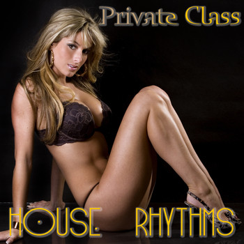 Various Artists - Private Class (House Rhythms)
