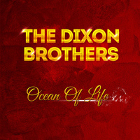 The Dixon Brothers - Ocean Of Life
