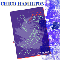 Chico Hamilton - Jazz Box (The Jazz Series)