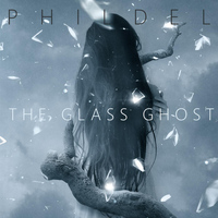 Phildel - The Glass Ghost