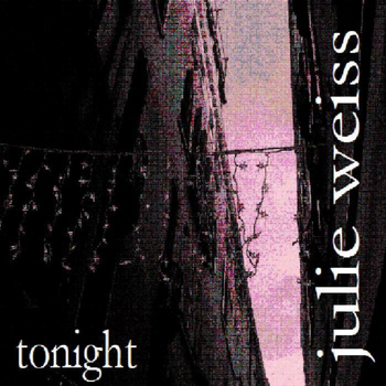 Julie Weiss - Tonight