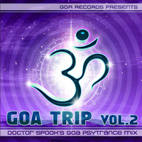 Goa Trip - Goa Trip V.2 - Special Edition Psychedelic Goa Trance Dr. Spook DJ Set Version