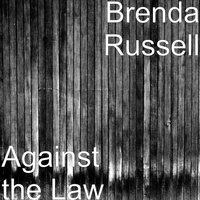 Brenda Russell - Against the Law