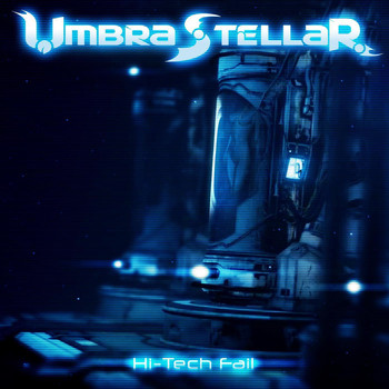 Umbra Stellar - Hi-Tech Fail
