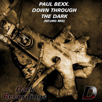 Paul Bexx. - Down Through Dark