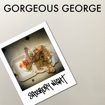 Gorgeous George - Saturday Night
