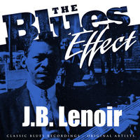 J.B. Lenoir - The Blues Effect - J.B. Lenoir