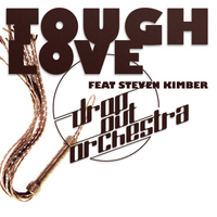 Drop Out Orchestra - Tough Love