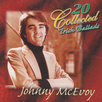 Johnny McEvoy - 20 Collected Irish Ballads