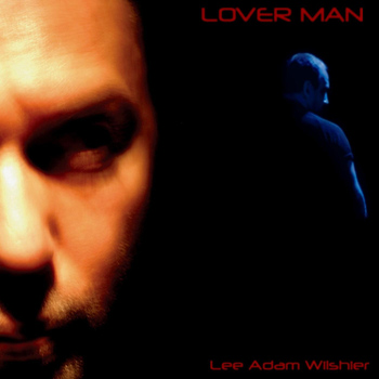Lee Adam Wilshier - Lover Man