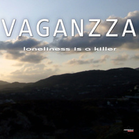 Vaganzza - Loneliness Is a Killer (Special Maxi Edition)