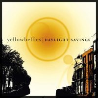 Yellowbellies - Daylight Savings