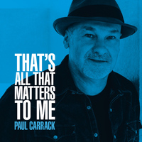 Paul Carrack - That's All That Matters to Me