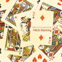 Mick Harvey - Two of Diamonds