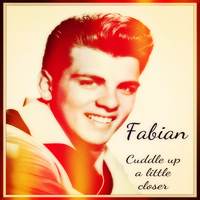 Fabian - Cuddle Up a Little Closer
