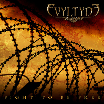 Evyltyde - Fight To Be Free