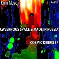 Cavernous Space & Made In Russia - Cosmic Debris EP