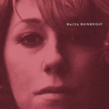 Martha Wainwright - Martha Wainwright (Special Edition)