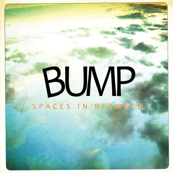 Bump - Spaces in Between