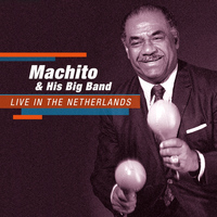 Machito - Live in the Netherlands