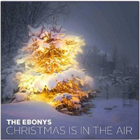 The Ebonys - Christmas Is in the Air