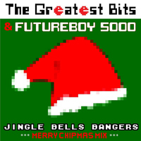 The Greatest Bits - Jingle Bells Bangers (Merry Chipmas Mix) [feat. Futureboy 5000]