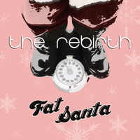 The Rebirth - Fat Santa