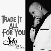 Selo - Trade It All for You (feat. D. Salas & MC Magic)