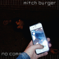 Mitch Burger - No Comment