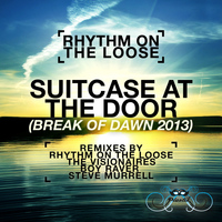 Rhythm On The Loose - Suitcase At The Door (Break of Dawn 2013)