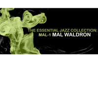 Mal Waldron - The Essential Jazz Collection: Mal-1