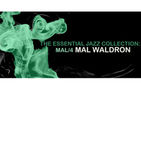Mal Waldron - The Essential Jazz Collection: Mal/4: Trio