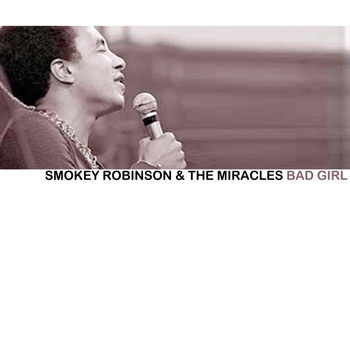 Smokey Robinson & The Miracles - Bad Girl