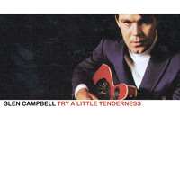 Glen Campbell - Try A Little Tenderness
