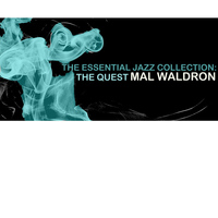 Mal Waldron - The Essential Jazz Collection: The Quest