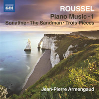 Jean-Pierre Armengaud - Roussel: Piano Works, Vol. 1