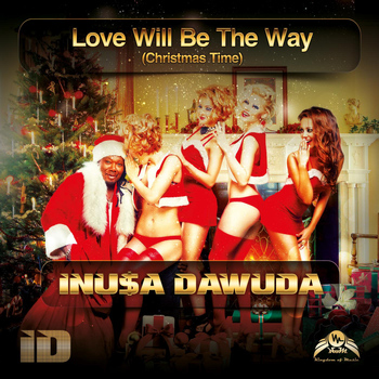 Inusa Dawuda - Love Will Be the Way (Christmas Time)