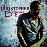Christopher Ellis - Better Than Love EP