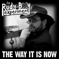 The Rudy Boy Experiment - The Way It Is Now