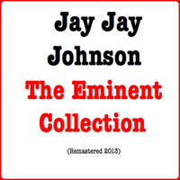 Jay Jay Johnson - The Eminent Collection