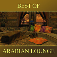 Abdul Al Kahabir - Best of Arabian Lounge