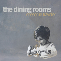 The Dining Rooms - Lonesome Traveller