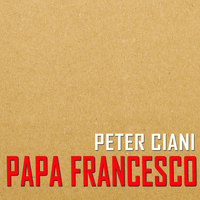 Peter Ciani - Papa Francesco