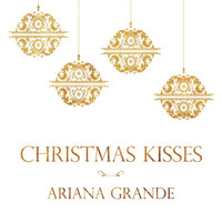 Ariana Grande - Christmas Kisses