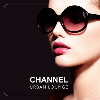 Various Artists - Channel Urban Lounge