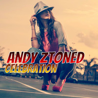 Andy Ztoned - Celebration