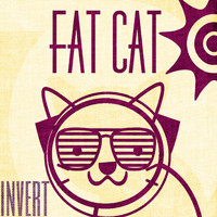Invert - Fat Cat