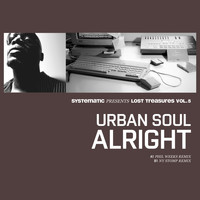 Urban Soul - Alright (Systematic presents Lost Treasures, Vol. 5)