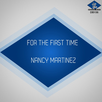 Nancy Martinez - For the First Time
