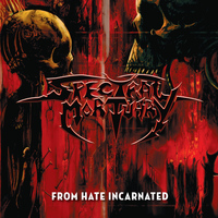 Spectral Mortuary - From Hate Incarnated